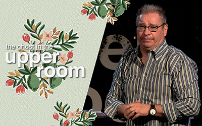 The Ghost in the Upper Room | Tony Soldano