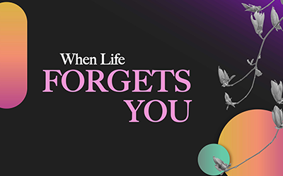 When Life Forgets You | Tony Soldano